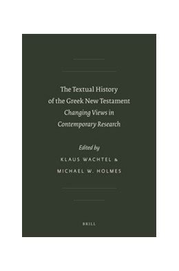 Abbildung von Wachtel / Holmes | The Textual History of the Greek New Testament | 2012 | Changing Views in Contemporary... | 08