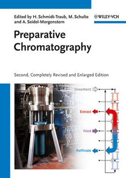 Abbildung von Schmidt-Traub / Schulte / Seidel-Morgenstern | Preparative Chromatography | 2., vollst. überarb. u. aktual. Aufl. | 2012