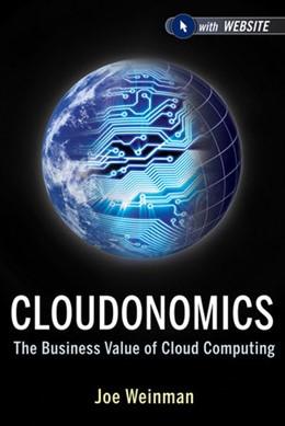 Abbildung von Weinman | Cloudonomics | 2012 | The Business Value of Cloud Co...