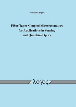 Abbildung von Gregor | Fiber Taper-Coupled Microresonators for Applications in Sensing and Quantum Optics | 2011