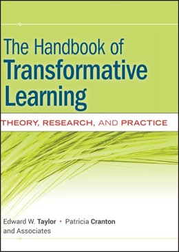 Abbildung von Taylor / Cranton   The Handbook of Transformative Learning   2012   Theory, Research, and Practice