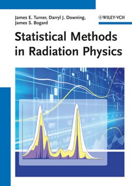 Abbildung von Turner / Downing / Bogard | Statistical Methods in Radiation Physics | 2012