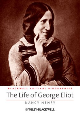 Abbildung von Henry | The Life of George Eliot | 2012 | A Critical Biography