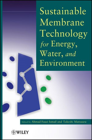 Abbildung von Ismail / Matsuura | Sustainable Membrane Technology for Energy, Water, and Environment | 2012
