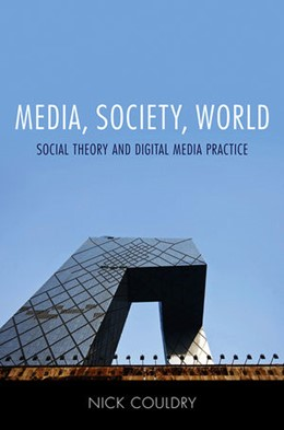 Abbildung von Couldry | Media, Society, World | 2012 | Social Theory and Digital Medi...