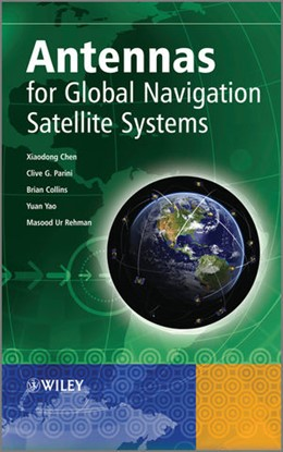 Abbildung von Chen / Parini / Collins | Antennas for Global Navigation Satellite Systems | 2012
