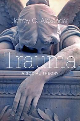 Abbildung von Alexander | Trauma | 2012 | A Social Theory