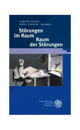 Abbildung von Gansel / Zimniak | Störungen im Raum - Raum der Störungen | 2012 | 294