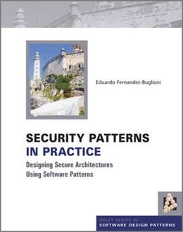 Abbildung von Fernandez-Buglioni | Security Patterns in Practice | 2013 | Designing Secure Architectures...