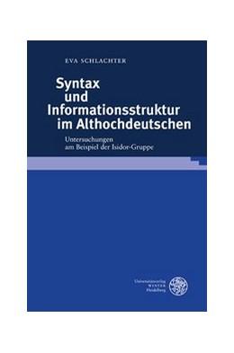 Abbildung von Schlachter | Syntax und Informationsstruktur im Althochdeutschen | 2012 | Untersuchungen am Beispiel der... | 45