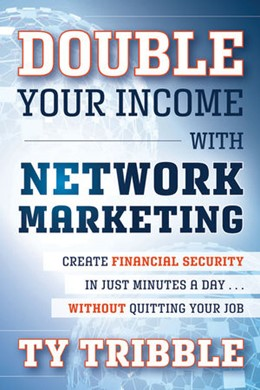 Abbildung von Tribble | Double Your Income with Network Marketing | 2012 | Create Financial Security in J...