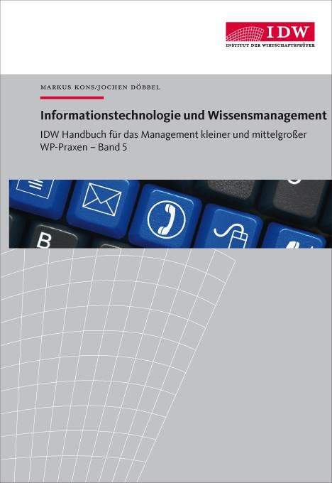 IDW Handbuch für das Management kleiner und mittelgroßer WP-Praxen, Band 5: Informationstechnologie und Wissensmanagement | Kons / Döbbel, 2016 | Buch (Cover)