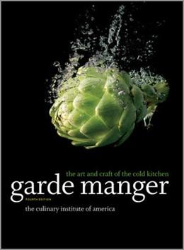 Abbildung von Garde Manger | 2012 | The Art and Craft of the Cold ...