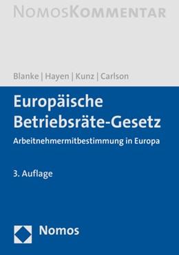 Abbildung von Blanke / Hayen / Kunz / Carlson | Europäisches Betriebsräte-Gesetz: EBRG | 3. Auflage | 2019 | Arbeitnehmermitbestimmung in E...