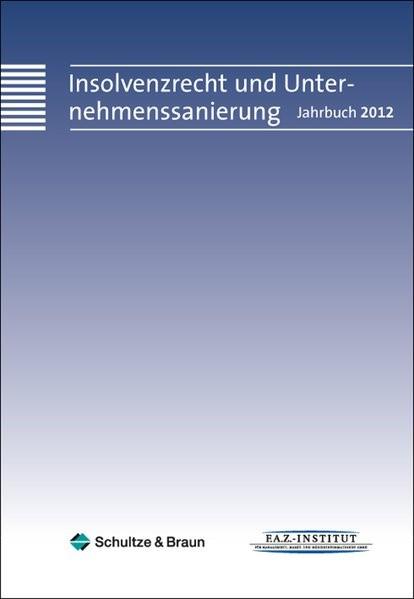 Abbildung von Schulze & Braun GmbH (Hrsg.) | Insolvenzjahrbuch 2012 | 2012