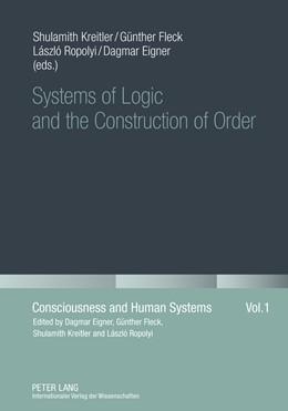 Abbildung von Kreitler / Eigner / Ropolyi / Fleck | Systems of Logic and the Construction of Order | 2011 | 1