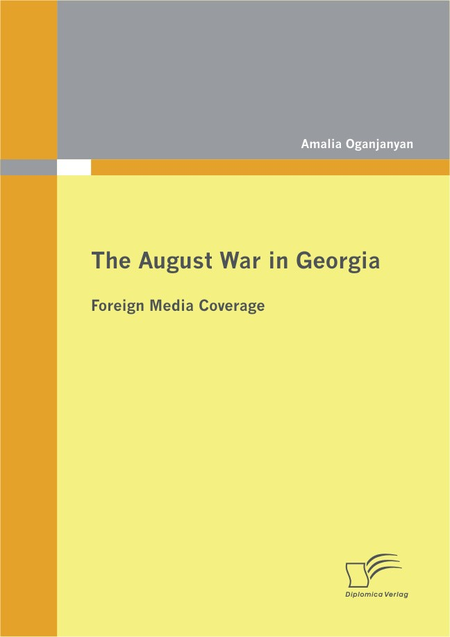 The August War in Georgia: Foreign Media Coverage | Oganjanyan, 2012 | Buch (Cover)