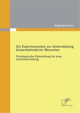 Abbildung von Kreutzer | Ein Expertensystem zur Unterstützung körperbehinderter Menschen | 2012 | Prototypische Entwicklung für ...