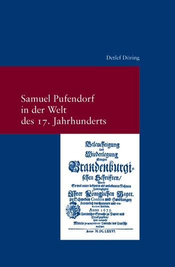 Abbildung von Döring | Samuel Pufendorf in der Welt des 17. Jahrhunderts | 1. Auflage 2012 | 2012