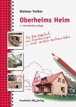 Abbildung von Treiber | Oberheims Heim. | 2012 | Ein Bautagebuch mit Expertenti...