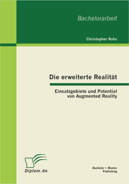 Abbildung von Rohs   Die erweiterte Realität: Einsatzgebiete und Potential von Augmented Reality   2012