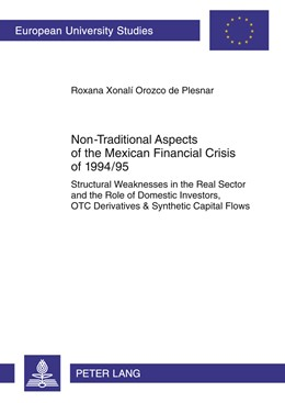 Abbildung von Orozco de Plesnar | Non-Traditional Aspects of the Mexican Financial Crisis of 1994/95 | 2012 | Structural Weaknesses in the R... | 3406
