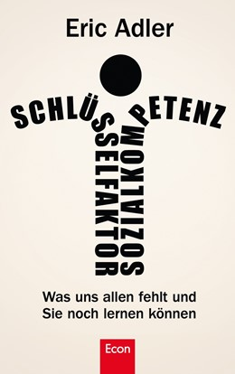 Abbildung von Adler | Schlüsselfaktor Sozialkompetenz | 1. Auflage | 2012 | Was uns allen fehlt und wir no...