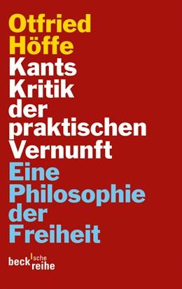 Abbildung von Höffe, Otfried | Kants Kritik der praktischen Vernunft | 2012 | Eine Philosophie der Freiheit | 6072