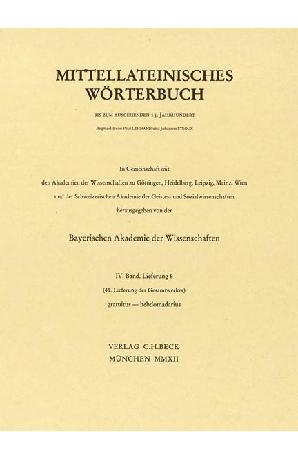 Cover: , Mittellateinisches Wörterbuch  41. Lieferung (gratuitus - hebdomadarius)