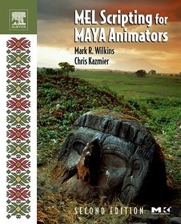 Abbildung von Wilkins / Kazmier | MEL Scripting for Maya Animators | 2005