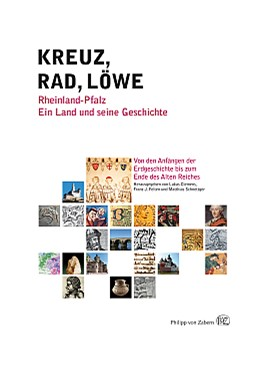 Abbildung von Clemens / Felten / Schnettger | Kreuz – Rad – Löwe. Rheinland-Pfalz. Ein Land und seine Geschichte. | 2012 | Band 1: Von den Anfängen der E...