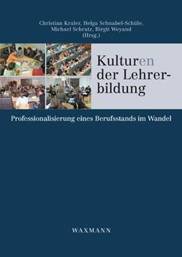 Abbildung von Kraler / Schnabel-Schüle / Schratz / Weyand | Kulturen der Lehrerbildung | 2012 | Professionalisierung eines Ber...