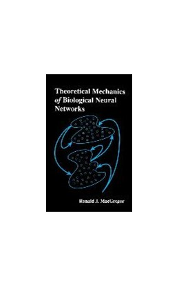 Abbildung von MacGregor | Theoretical Mechanics of Biological Neural Networks | 1993