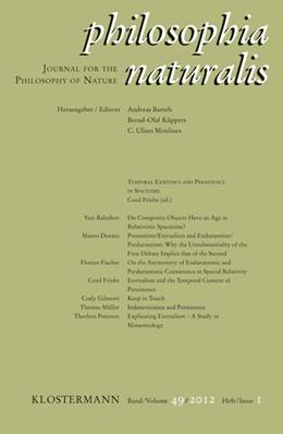 Abbildung von Friebe   Philosophia Naturalis   1. Auflage   2012   Band 49, Heft 1: Temporal Exis...   Bd. 49. Heft 1