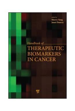 Abbildung von Yang / Dancey | Handbook of Therapeutic Biomarkers in Cancer | 2013