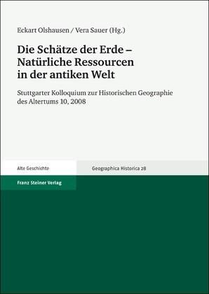Die Schätze der Erde – Natürliche Ressourcen in der antiken Welt | Olshausen / Sauer, 2012 | Buch (Cover)