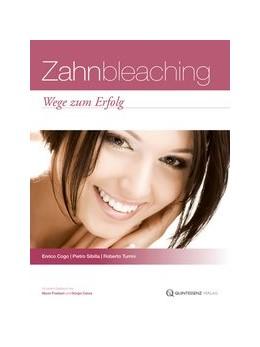 Abbildung von Cogo / Sibilla / Turrini   Zahnbleaching   2013   Wege zum Erfolg