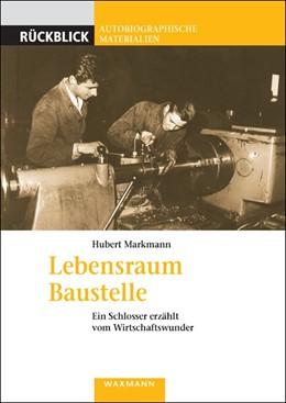Abbildung von Markmann | Lebensraum Baustelle | 2012 | Ein Schlosser erzählt vom Wirt... | 8