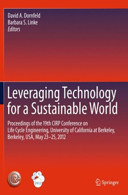 Abbildung von Dornfeld / Linke   Leveraging Technology for a Sustainable World   2012   Proceedings of the 19th CIRP C...