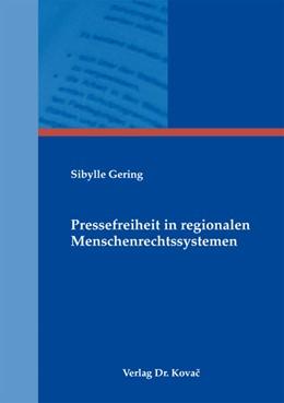 Abbildung von Gering | Pressefreiheit in regionalen Menschenrechtssystemen | 2012 | Rechtsvergleichende Analyse de... | 32