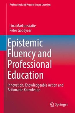 Abbildung von Goodyear / Markauskaite   Epistemic Fluency and Professional Education   1st ed. 2017   2016   Innovation, Knowledgeable Acti...   14