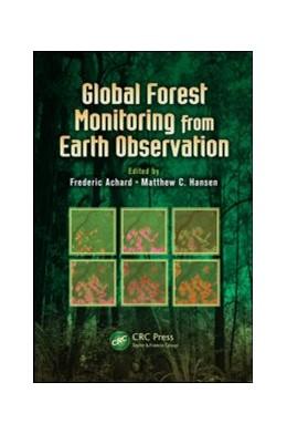 Abbildung von Achard / Hansen   Global Forest Monitoring from Earth Observation   2013