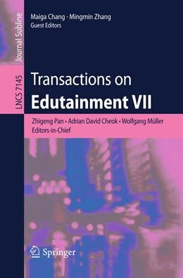 Abbildung von Pan / Cheok / Mueller / Chang / Zhang | Transactions on Edutainment VII | 2012