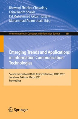 Abbildung von Chowdhry / Shaikh / Akbar Hussain / Aslam Uqaili | Emerging Trends and Applications in Information Communication Technologies | 2012