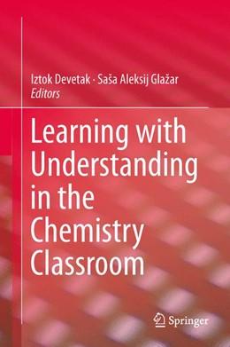 Abbildung von Devetak / Glažar | Learning with Understanding in the Chemistry Classroom | 2014