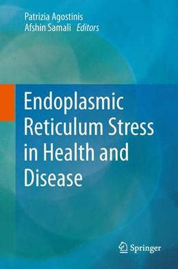 Abbildung von Agostinis / Samali   Endoplasmic Reticulum Stress in Health and Disease   2012