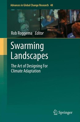 Abbildung von Roggema | Swarming Landscapes | 2012 | The Art of Designing For Clima... | 48