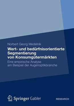 Abbildung von Medelnik | Wert- und bedürfnisorientierte Segmentierung von Konsumgütermärkten | 1. Auflage 2012 | 2012 | Eine empirische Analyse am Bei...