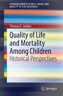 Abbildung von Jordan | Quality of Life and Mortality Among Children | 2012 | Historical Perspectives