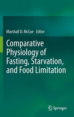 Abbildung von McCue | Comparative Physiology of Fasting, Starvation, and Food Limitation | 2012
